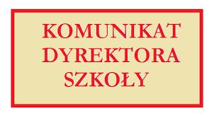 Komunikat Dyrektora Szkoły - Nowa forma organizacji zajęć